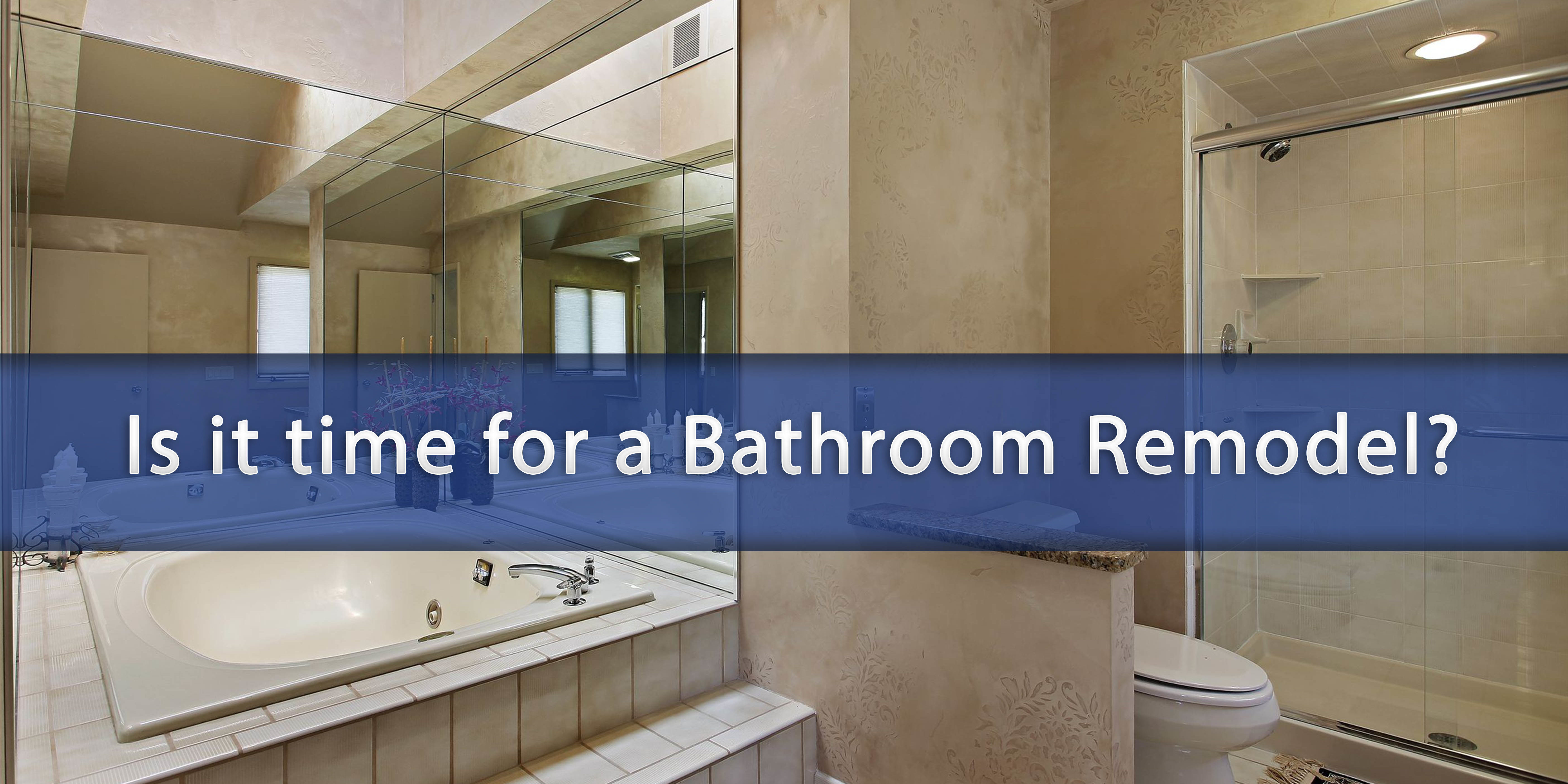 Is It Time For A Bathroom Remodel Argo Construction Services - Time to remodel bathroom
